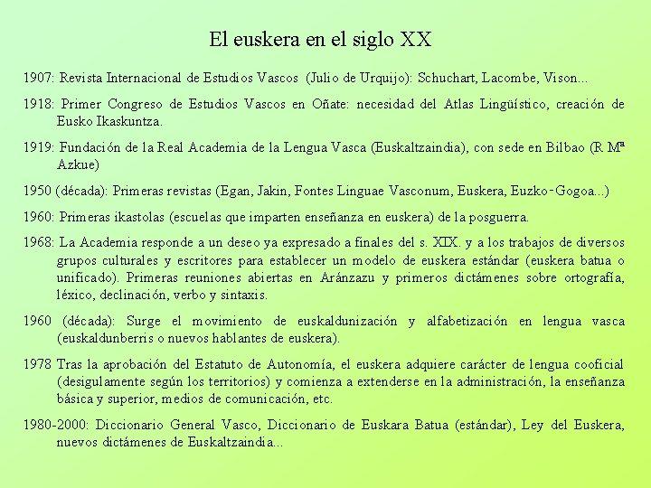 El euskera en el siglo XX 1907: Revista Internacional de Estudios Vascos (Julio de