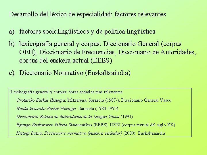 Desarrollo del léxico de especialidad: factores relevantes a) factores sociolingüísticos y de política lingüística