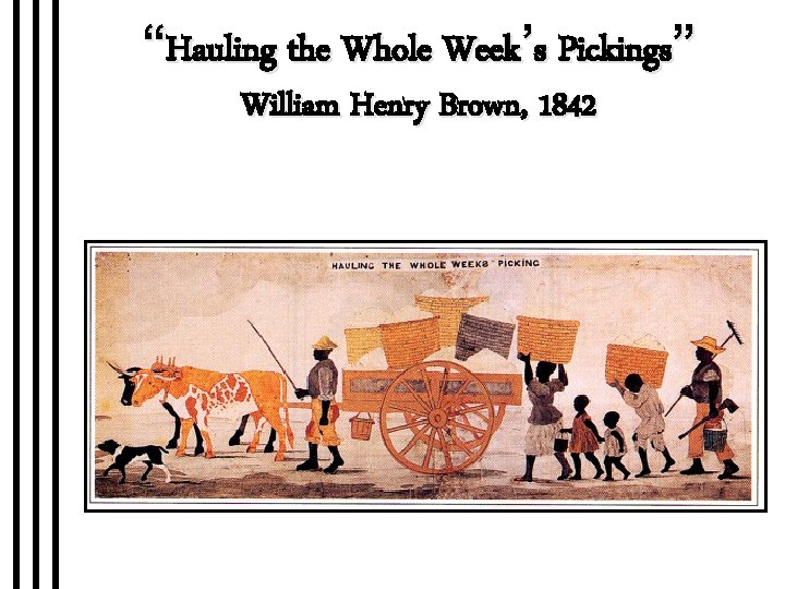 """""""Hauling the Whole Week's Pickings"""" William Henry Brown, 1842"""