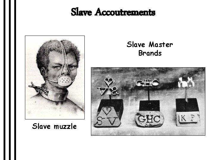 Slave Accoutrements Slave Master Brands Slave muzzle