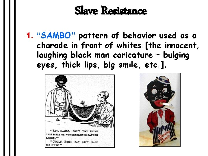 """Slave Resistance 1. """"SAMBO"""" pattern of behavior used as a charade in front of"""