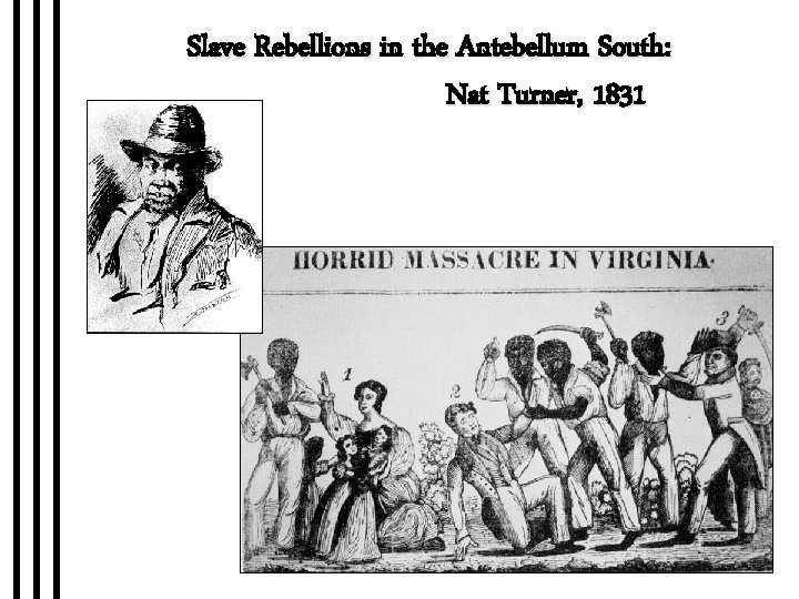 Slave Rebellions in the Antebellum South: Nat Turner, 1831