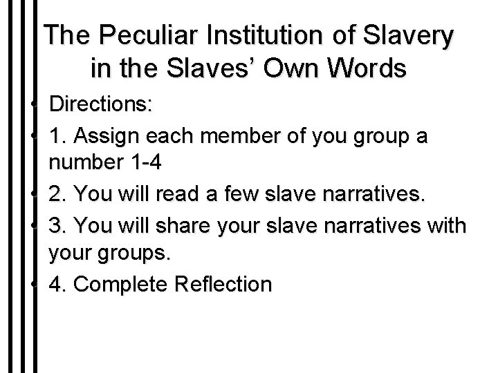The Peculiar Institution of Slavery in the Slaves' Own Words • Directions: • 1.