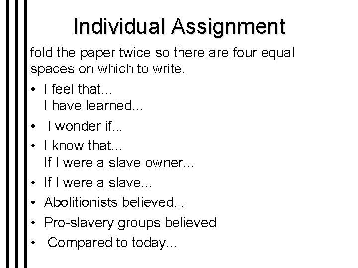 Individual Assignment fold the paper twice so there are four equal spaces on which