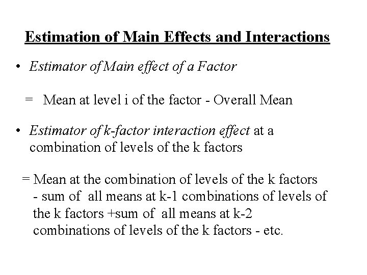 Estimation of Main Effects and Interactions • Estimator of Main effect of a Factor