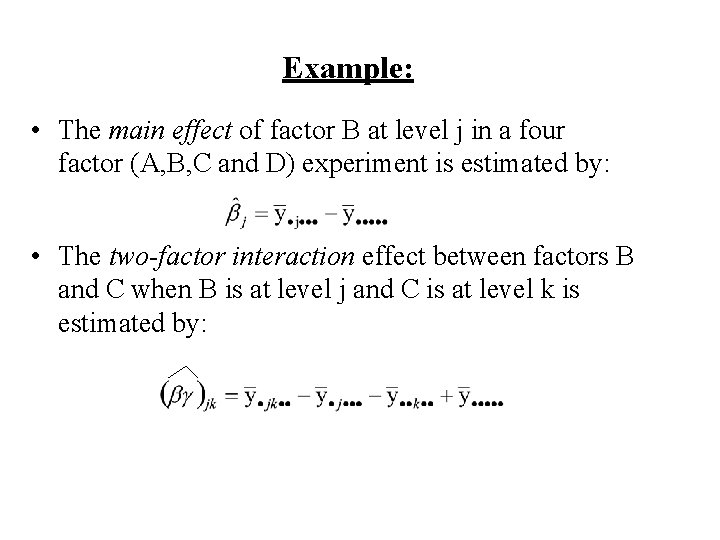 Example: • The main effect of factor B at level j in a four