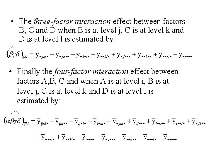 • The three-factor interaction effect between factors B, C and D when B
