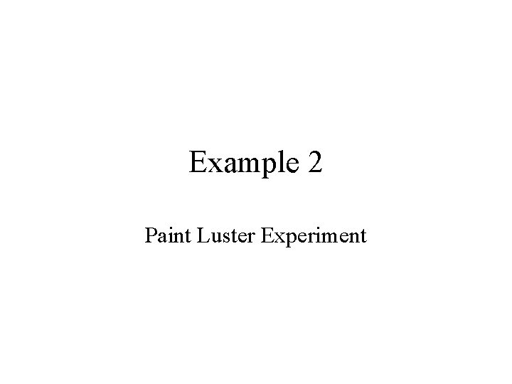 Example 2 Paint Luster Experiment