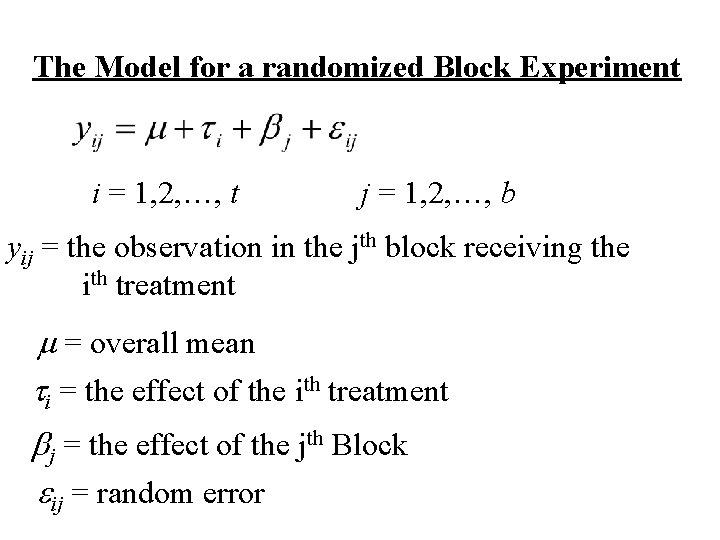 The Model for a randomized Block Experiment i = 1, 2, …, t j