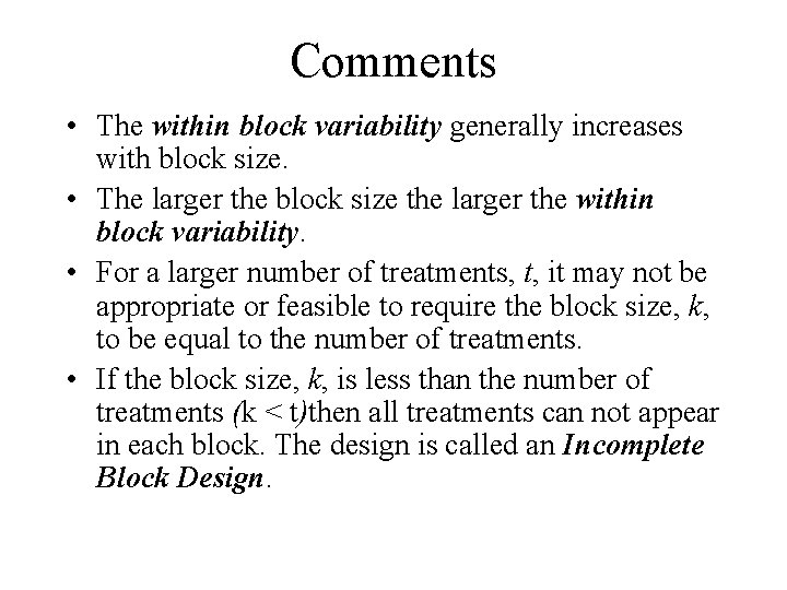 Comments • The within block variability generally increases with block size. • The larger