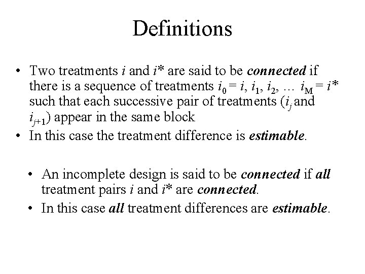 Definitions • Two treatments i and i* are said to be connected if there