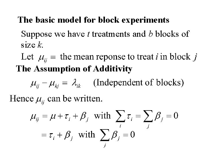 The basic model for block experiments Suppose we have t treatments and b blocks
