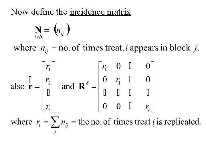 Now define the incidence matrix
