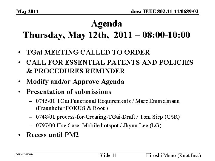 doc. : IEEE 802. 11 -11/0689/03 May 2011 Agenda Thursday, May 12 th, 2011