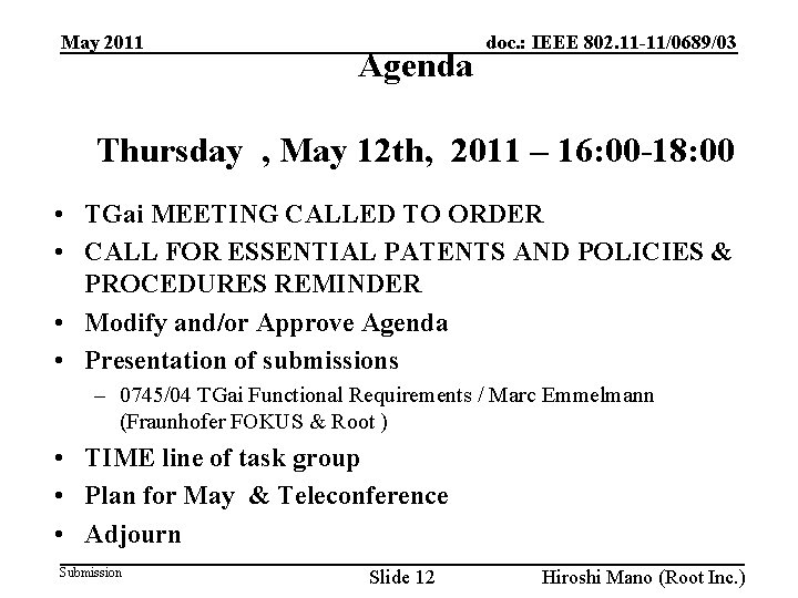 May 2011 Agenda doc. : IEEE 802. 11 -11/0689/03 Thursday , May 12 th,