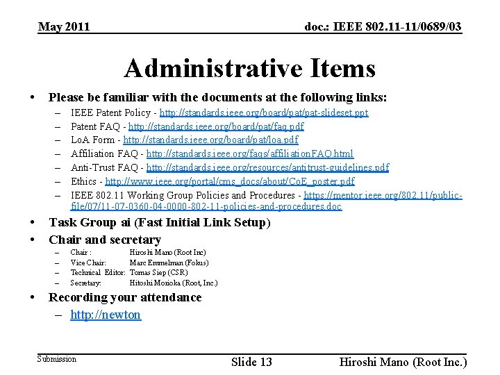 doc. : IEEE 802. 11 -11/0689/03 May 2011 Administrative Items • Please be familiar