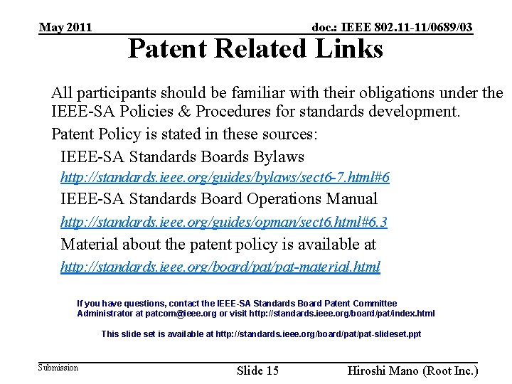 May 2011 doc. : IEEE 802. 11 -11/0689/03 Patent Related Links All participants should