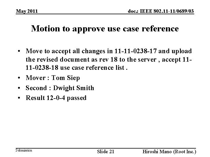 doc. : IEEE 802. 11 -11/0689/03 May 2011 Motion to approve use case reference