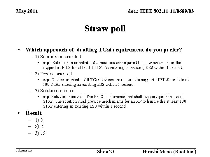 doc. : IEEE 802. 11 -11/0689/03 May 2011 Straw poll • Which approach of