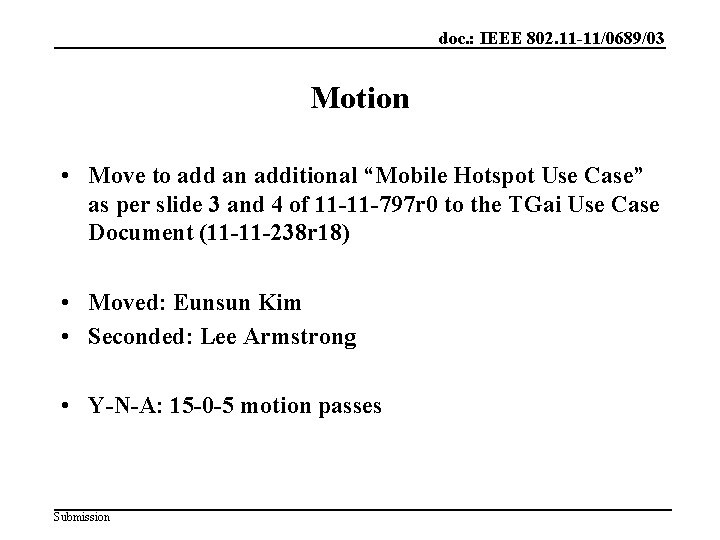 """doc. : IEEE 802. 11 -11/0689/03 Motion • Move to add an additional """"Mobile"""