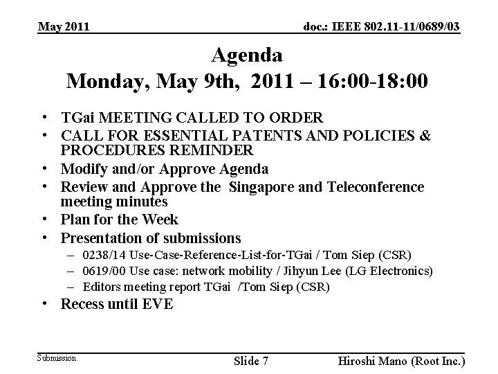 doc. : IEEE 802. 11 -11/0689/03 May 2011 Agenda Monday, May 9 th, 2011