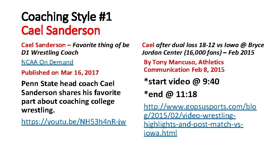 Coaching Style #1 Cael Sanderson – Favorite thing of be D 1 Wrestling Coach