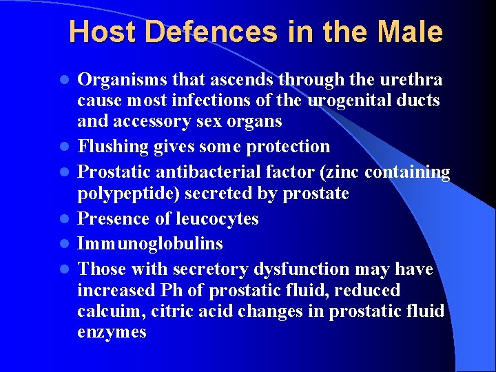 Host Defences in the Male l l l Organisms that ascends through the urethra