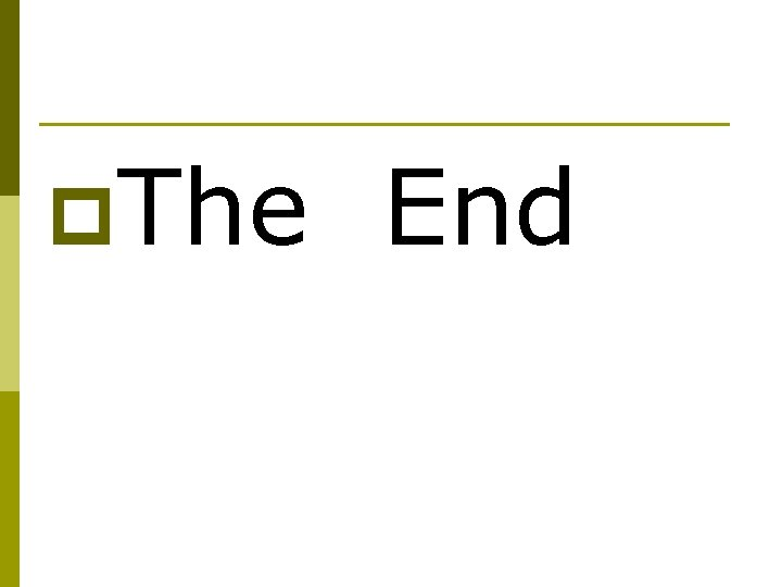 p. The End