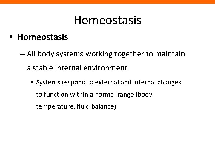 Homeostasis • Homeostasis – All body systems working together to maintain a stable internal