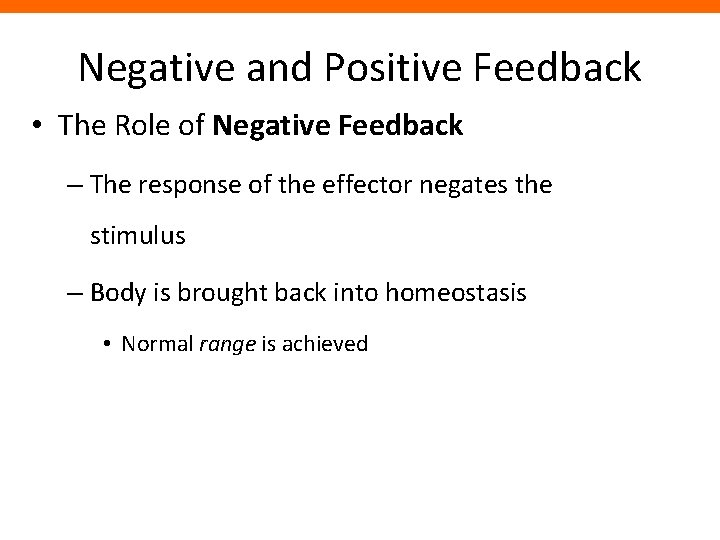 Negative and Positive Feedback • The Role of Negative Feedback – The response of
