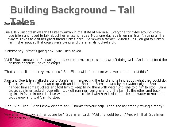Building Background – Tall Tales Sue Ellen Succotash was the fastest woman in the