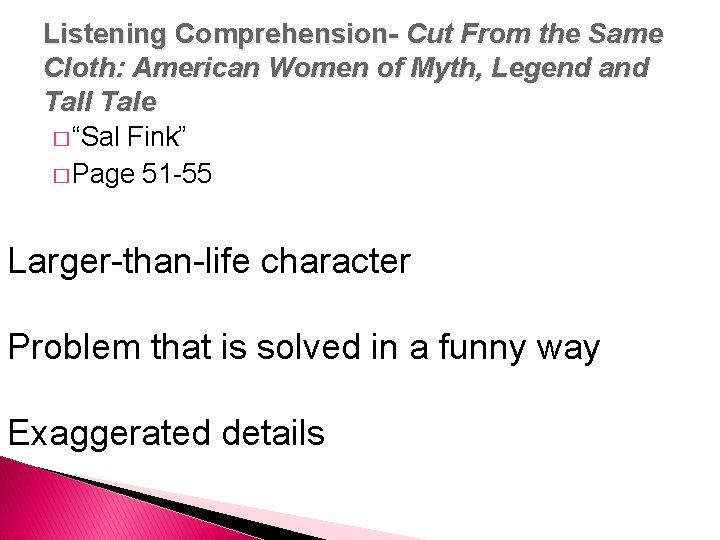 Listening Comprehension- Cut From the Same Cloth: American Women of Myth, Legend and Tall