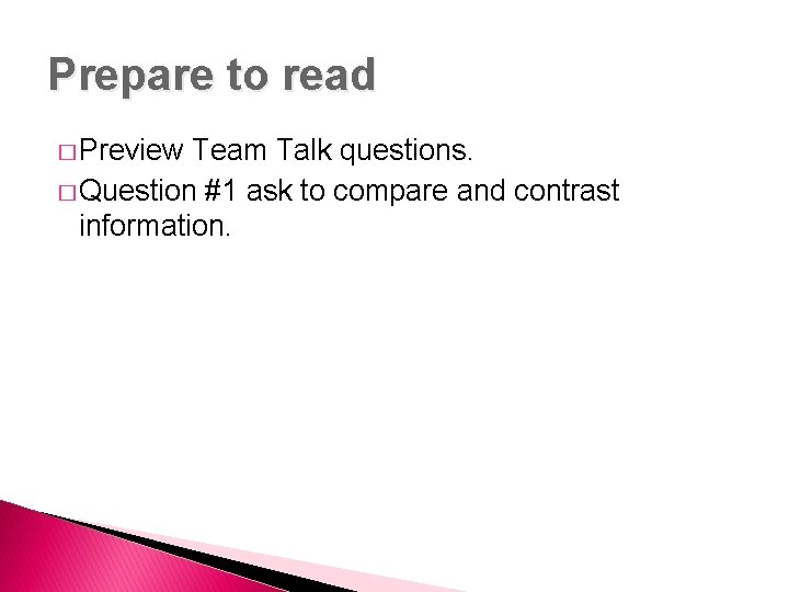 Prepare to read � Preview Team Talk questions. � Question #1 ask to compare
