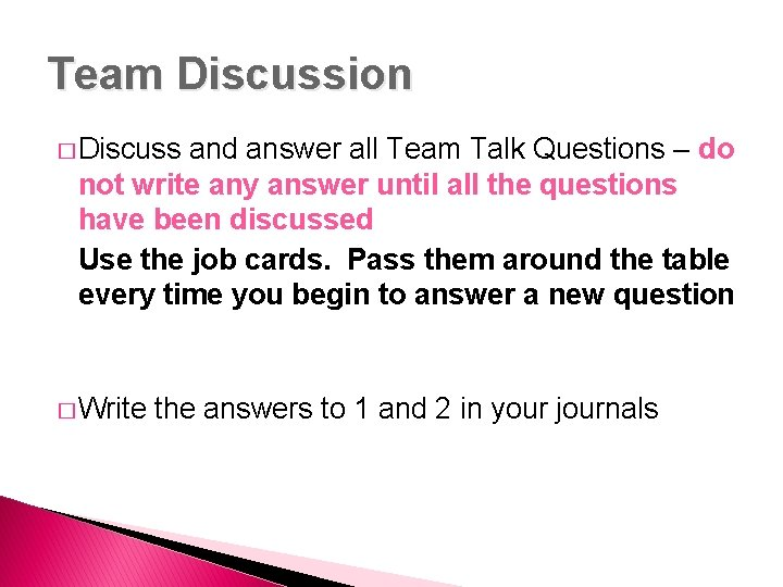 Team Discussion � Discuss and answer all Team Talk Questions – do not write