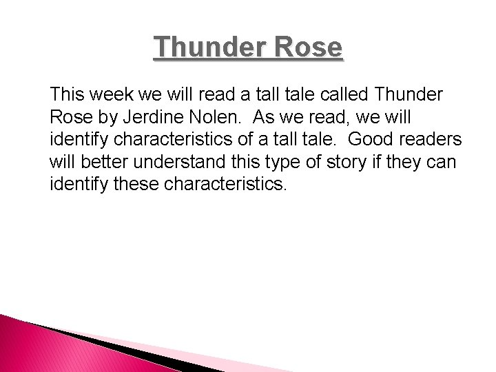 Thunder Rose This week we will read a tall tale called Thunder Rose by