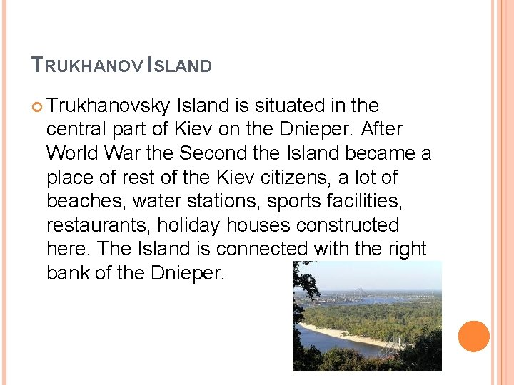 TRUKHANOV ISLAND Trukhanovsky Island is situated in the central part of Kiev on the
