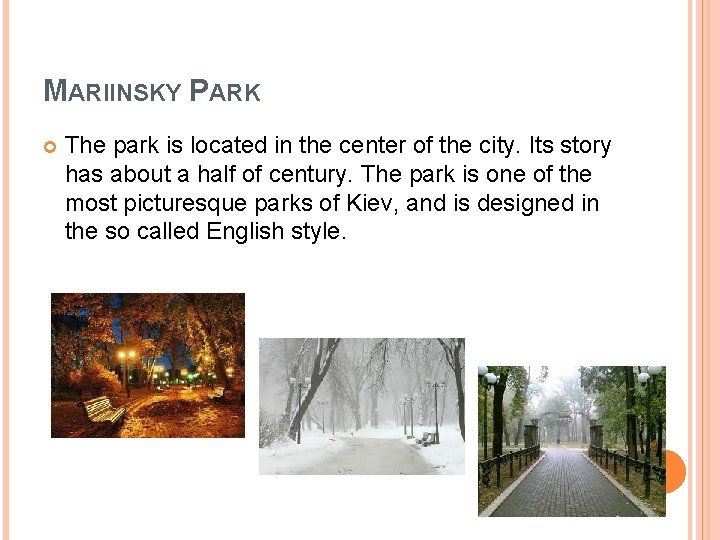 MARIINSKY PARK The park is located in the center of the city. Its story