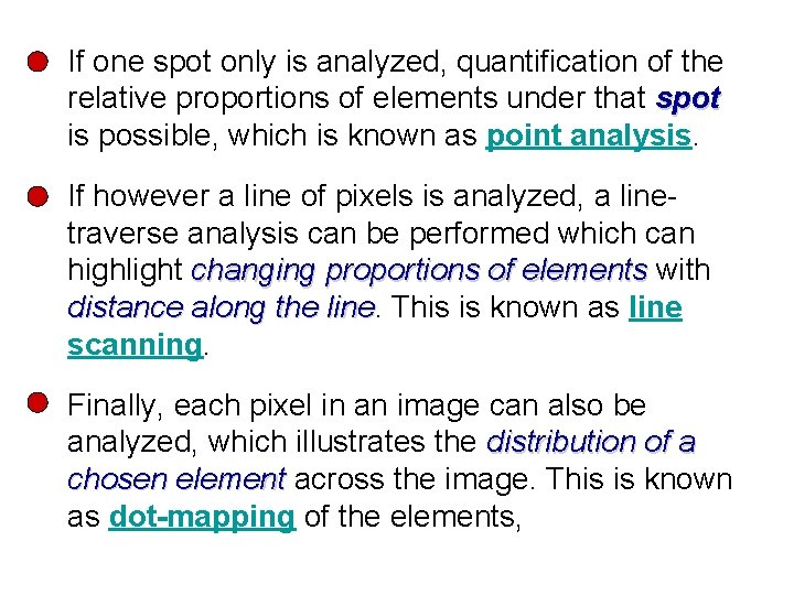 If one spot only is analyzed, quantification of the relative proportions of elements under