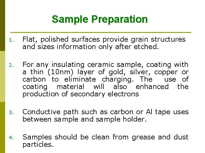 Sample Preparation 1. Flat, polished surfaces provide grain structures and sizes information only after