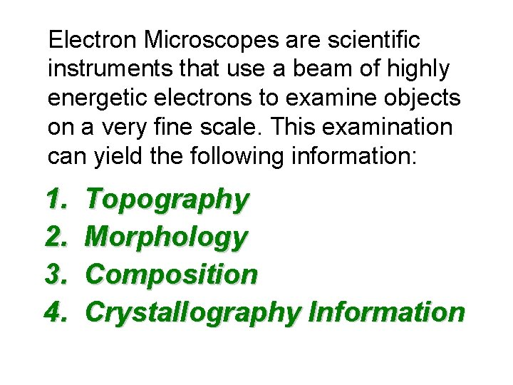 Electron Microscopes are scientific instruments that use a beam of highly energetic electrons to