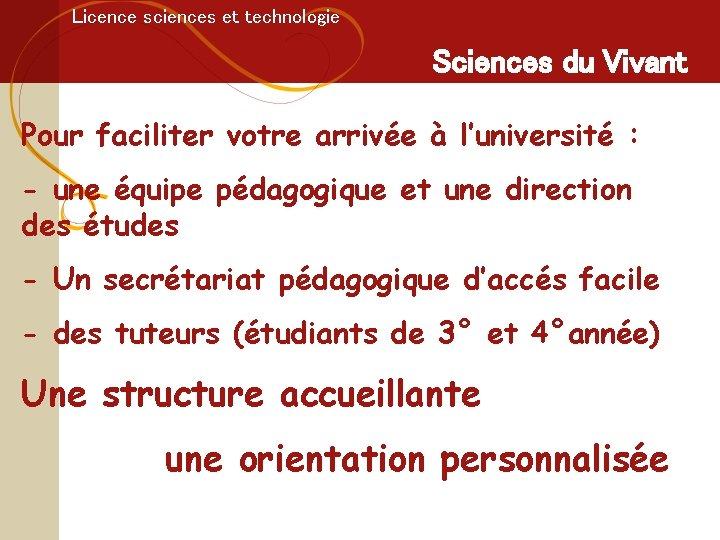 Licence sciences et technologie Sciences du Vivant Pour faciliter votre arrivée à l'université :