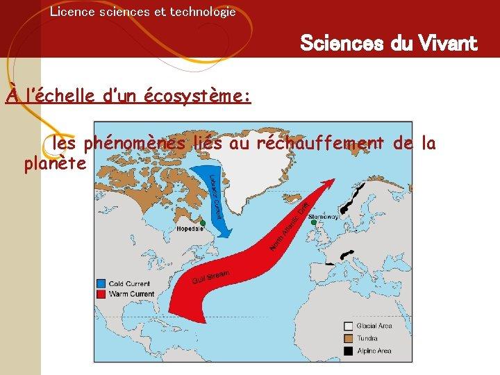 Licence sciences et technologie Sciences du Vivant À l'échelle d'un écosystème: les phénomènes liés