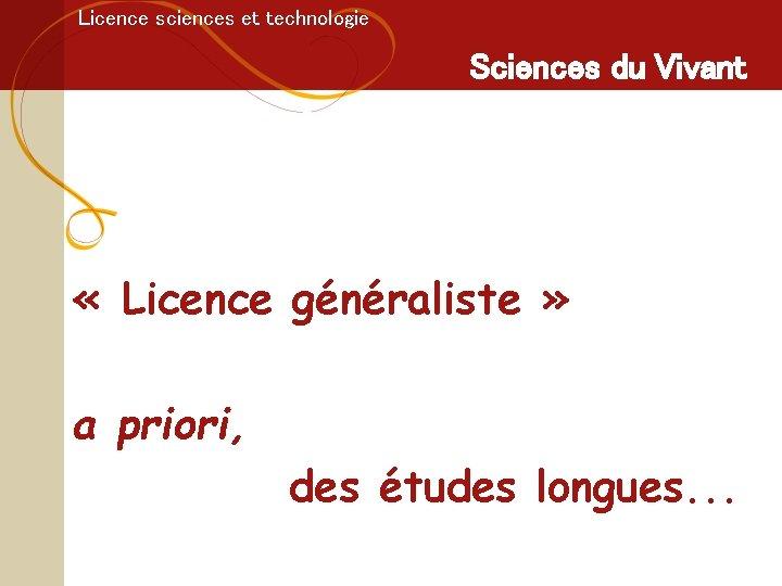 Licence sciences et technologie Sciences du Vivant Licence Sciences du Vivant « Licence généraliste