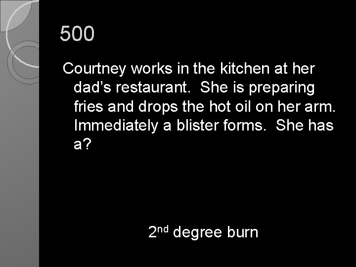 500 Courtney works in the kitchen at her dad's restaurant. She is preparing fries
