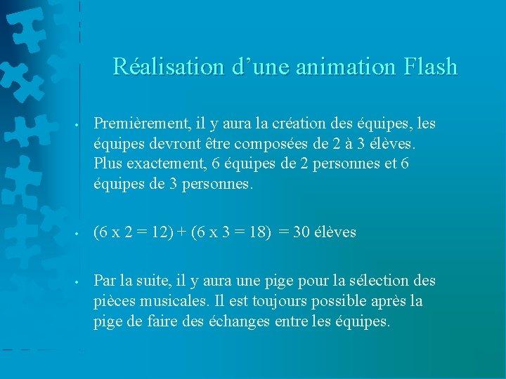 Réalisation d'une animation Flash • Premièrement, il y aura la création des équipes, les