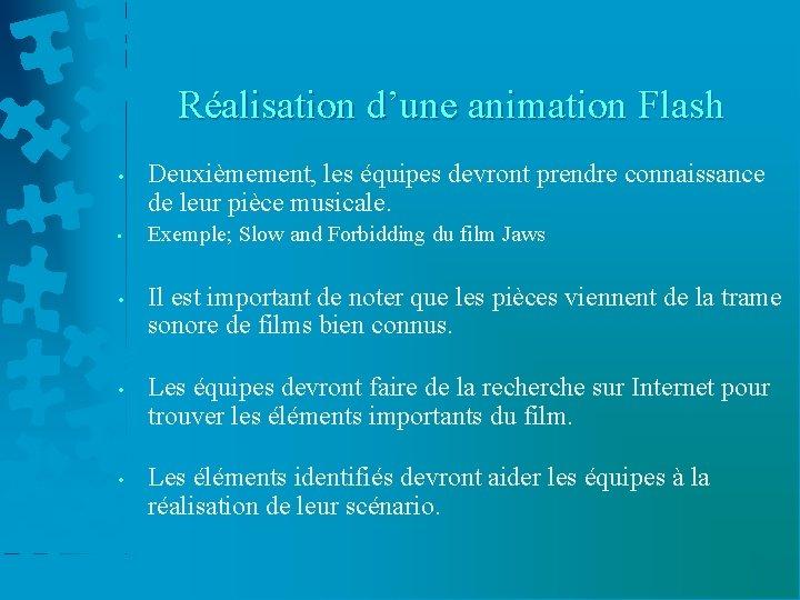 Réalisation d'une animation Flash • • Deuxièmement, les équipes devront prendre connaissance de leur