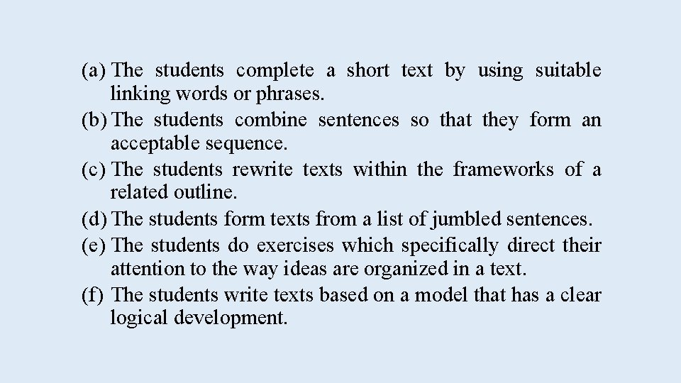 (a) The students complete a short text by using suitable linking words or phrases.