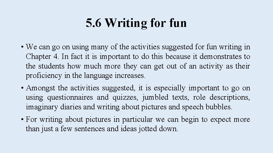 5. 6 Writing for fun • We can go on using many of the