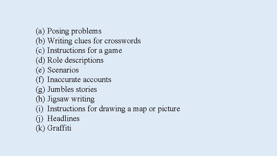 (a) Posing problems (b) Writing clues for crosswords (c) Instructions for a game (d)