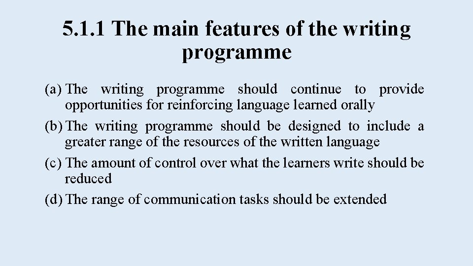 5. 1. 1 The main features of the writing programme (a) The writing programme